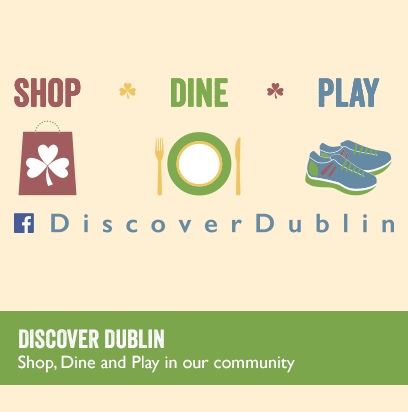 DISCOVER DUBLIN - Shop, Dine and Play in our community